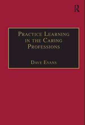 Bog, paperback Practice Learning in the Caring Professions af Dave Evans
