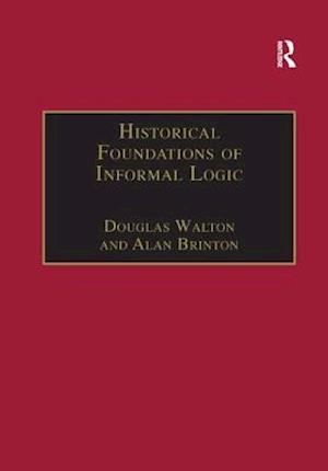 Bog, paperback Historical Foundations of Informal Logic af Douglas Walton
