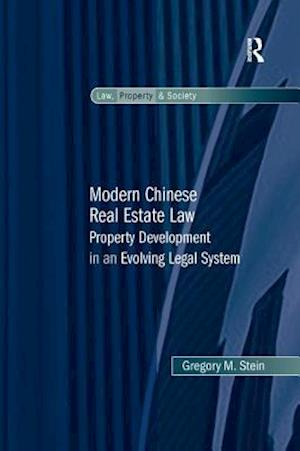 Modern Chinese Real Estate Law : Property Development in an Evolving Legal System