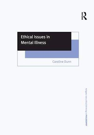 Bog, paperback Ethical Issues in Mental Illness af Caroline Dunn