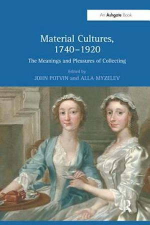 Material Cultures, 1740-1920