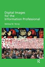 Digital Images for the Information Professional (Digital Research in the Arts and Humanities)