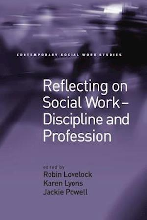 Reflecting on Social Work - Discipline and Profession