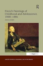 French Paintings of Childhood and Adolescence, 1848 1886 (Ashgate Studies in Childhood, 1700 to the Present)