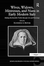 Wives, Widows, Mistresses, and Nuns in Early Modern Italy (Women and Gender in the Early Modern World)