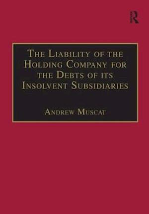 Bog, paperback The Liability of the Holding Company for the Debts of its Insolvent Subsidiaries af Andrew Muscat