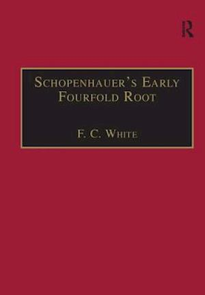 Bog, paperback Schopenhauer's Early Fourfold Root af Professor F. C. White