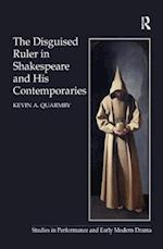 The Disguised Ruler in Shakespeare and His Contemporaries (Studies in Performance and Early Modern Drama)