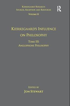 Bog, paperback Volume 11, Tome III: Kierkegaard's Influence on Philosophy af Dr. Jon Stewart