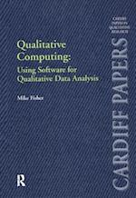 Qualitative Computing: Using Software for Qualitative Data Analysis (Cardiff Papers in Qualitative Research)
