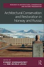 Architectural Conservation and Restoration in Norway and Russia (Routledge Research in Architectural Conservation and Historic Preservation)
