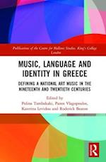 Music, Language and Identity in Greece (Publications of the Centre for Hellenic Studies, King's College London)