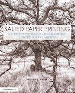 Salted Paper Printing (Contemporary Practices in Alternative Process Photography)