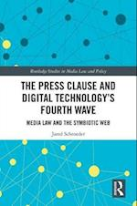 The Press Clause and Digital Technology's Fourth Wave (Routledge Research in Communication Studies)