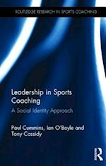 Leadership in Sports Coaching (Routledge Research in Sports Coaching)