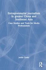 Entrepreneurial Journalism in China and Southeast Asia