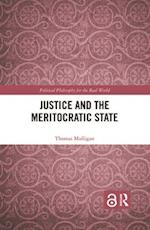 Justice and the Meritocratic State (Routledge Studies in Contemporary Philosophy)
