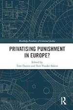 Privatising Punishment in Europe? (Routledge Frontiers of Criminal Justice)