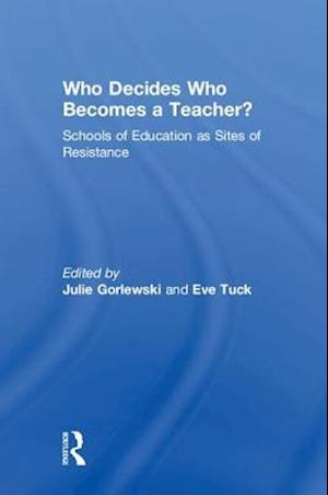 Who Decides Who Becomes a Teacher?