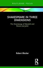 Shakespeare in Three Dimensions (Focus on Dramaturgy)