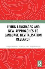 Living Languages and New Approaches to Language Revitalisation Research (Routledge Studies in Sociolinguistics)