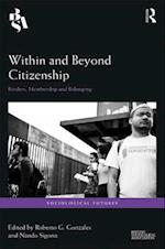 Within and Beyond Citizenship af Roberto G. Gonzales