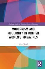 Modernism and Modernity in British Women's Magazines (Routledge Studies in Twentieth-Century Literature)