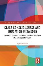 Class Consciousness and Education in Sweden (Routledge Studies in Education Neoliberalism and Marxism, nr. 17)