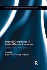Regional Governance in Post-NAFTA North America