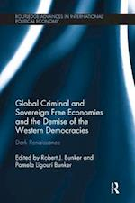Global Criminal and Sovereign Free Economies and the Demise of the Western Democracies af Robert J. Bunker
