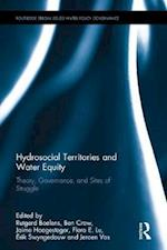 Hydrosocial Territories and Water Equity (Routledge Special Issues on Water Policy and Governance)