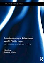 From International Relations to World Civilizations (Rethinking Globalizations)