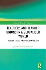 Teachers and Teacher Unions in a Globalised World (Routledge Research in Education)