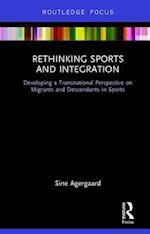 Rethinking Sports and Integration (Routledge Research in Sport, Culture and Society)