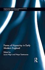 Forms of Hypocrisy in Early Modern England (ROUTLEDGE STUDIES IN RENAISSANCE LITERATURE AND CULTURE)