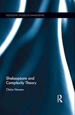 Shakespeare and Complexity Theory (Routledge Studies in Shakespeare)