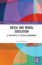 Media and Moral Education (Routledge International Studies in the Philosophy of Education)