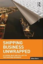 Shipping Business Unwrapped (Routledge Maritime Masters)