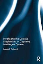 Psychoanalytic Defense Mechanisms in Cognitive Multi-Agent Systems