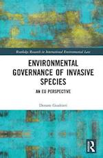 Environmental Governance of Invasive Species (Routledge Research in International Environmental Law)
