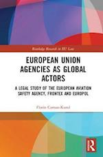 European Union Agencies As Global Actors (Routledge Research in Eu Law)