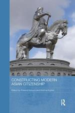 Constructing Modern Asian Citizenship (Routledge Studies in Education and Society in Asia)