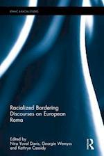Racialized Bordering Discourses on European Roma (Ethnic & Racial Studies)