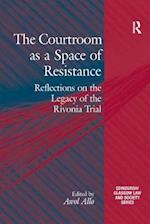 The Courtroom as a Space of Resistance (Critical Studies in Jurisprudence)