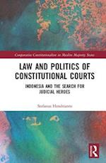 Law and Politics of Constitutional Courts (Comparative Constitutionalism in Muslim Majority States)