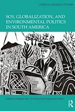 Soy, Globalization, and Environmental Politics in South America (Critical Agrarian Studies)
