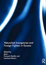 Networked Insurgencies and Foreign Fighters in Eurasia