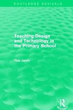 Teaching Design and Technology in the Primary School (1993) (Routledge Revivals)