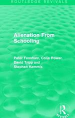 Alienation From Schooling (1986) (Routledge Revivals)