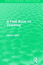 A First Book on Teaching (1929) (Routledge Revivals)